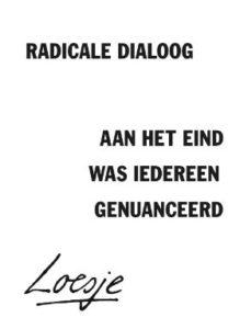 radicale dialoog - aan het eind was iedereen genuanceerd